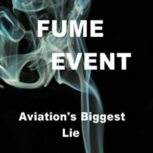 FUME EVENT Aviation's Biggest Lie