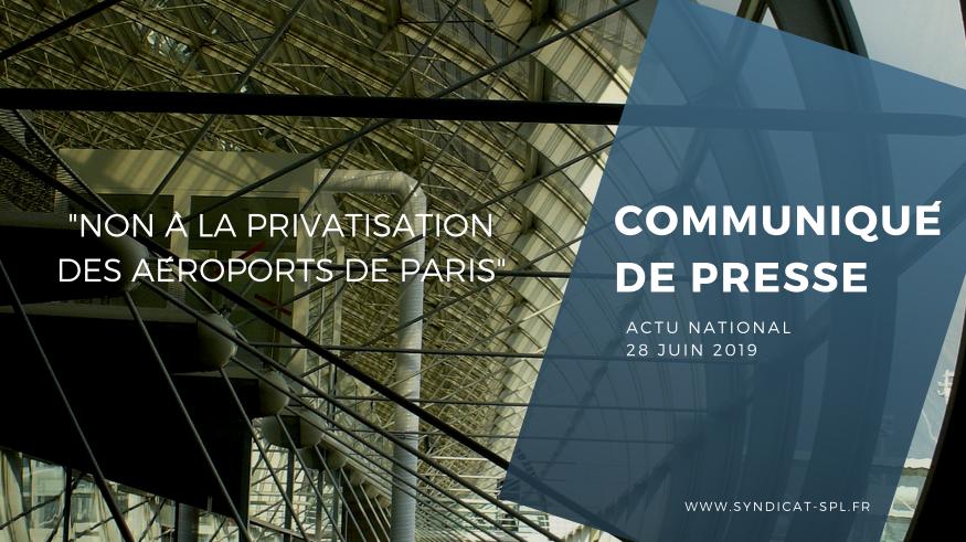 """Communiqués de presse National 28 juin 2019 : """"NON à la privatisation des Aéroports de Paris"""""""